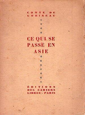 CE QUI SE PASSE EN ASIE. Et l'instinct révolutionnaire en France, deux essais in&eacute...