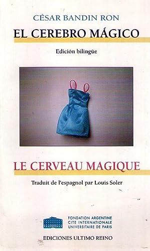 EL CEREBRO MAGICO. Poema. Edición bilingüe / LE CERVEAU MAGIQUE. Poeme. Traduit de...