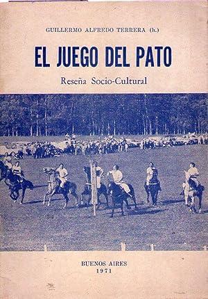 EL JUEGO DEL PATO. Reseña socio cultural: Terrera, Guillermo Alfredo (hijo)