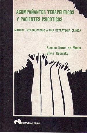 ACOMPAÑANTES TERAPEUTICOS Y PACIENTES PSICOTICOS. Manual introductorio a una estrategia cl&...