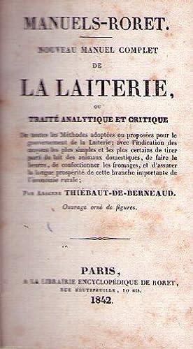 NOUVEAU MANUEL COMPLET DE LA LAITERIE. Ou traité analytique et critique de toutes les m&...