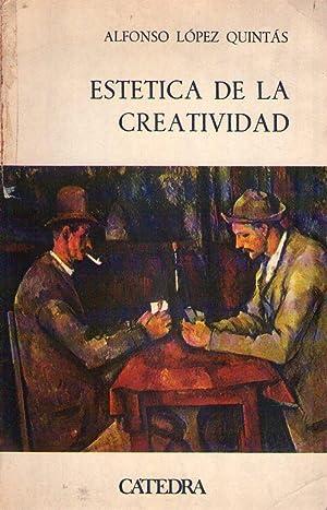 ESTETICA DE LA CREATIVIDAD. Juego. Arte. Literatura: Lopez Quintas, Alfonso