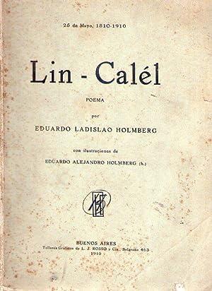 LIN CALEL. Poema. Con ilustraciones de Eduardo Alejandro Holmberg (h.): Holmberg, Eduardo Ladislao