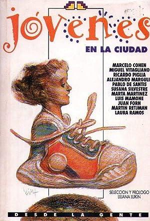 JOVENES EN LA CIUDAD. Selección y prólogo Liliana Lukin: Cohen, Marcelo - Vitagliano,...