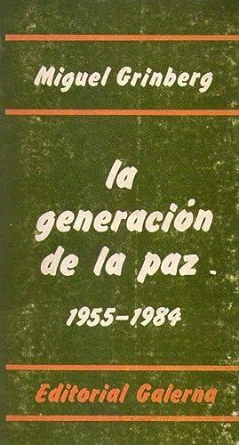 LA GENERACION DE LA PAZ 1955 - 1984: Grinberg, Miguel