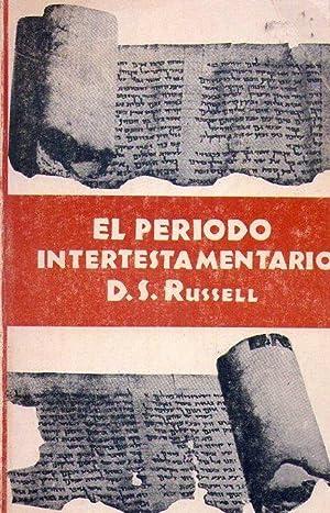 EL PERIODO INTERTESTAMENTARIO. Traducido por Javier Jose Marin: Russell, D. S.