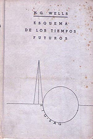 ESQUEMA DE LOS TIEMPOS FUTUROS. The shape of things to come. Traducido de la primera edición ...