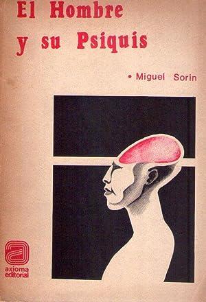 EL HOMBRE Y SU PSIQUIS: Sorin, Miguel