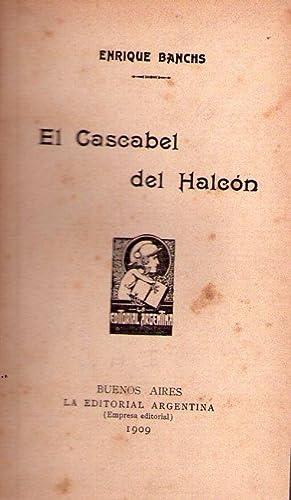 EL CASCABEL DEL HALCON: Banchs, Enrique