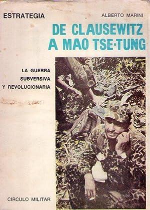 DE CLAUSEWITZ A MAO TSE TUNG: Marini, Alberto