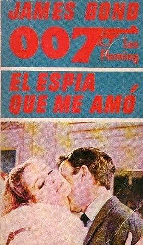 JAMES BOND 007. EL ESPIA QUE ME AMO: Fleming, Ian