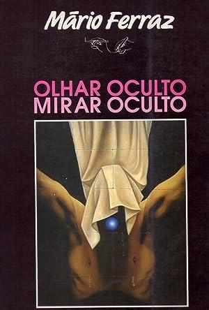 MARIO FERRAZ. OLHAR OCULTO / MIRAR OCULTO: Ferraz, Mario