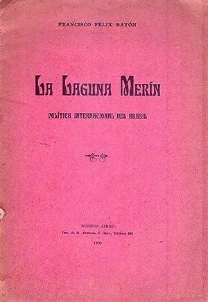 LA LAGUNA MERIN. Política internacional del Brasil: Bayon, Francisco Felix