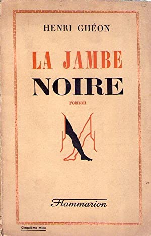 LA JAMBRE NOIRE. Roman: Gheon, Henri