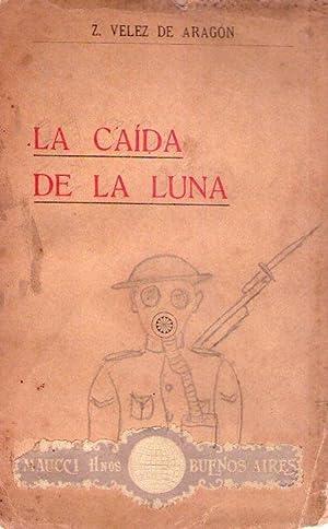 LA CAIDA DE LA LUNA: Velez de Aragon, Z.