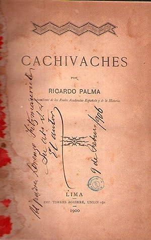 CACHIVACHES [Firmado / Signed]: Palma, Ricardo