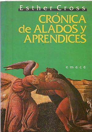 CRONICA DE ALADOS Y APRENDICES. [Firmado / Signed]: Cross, Esther