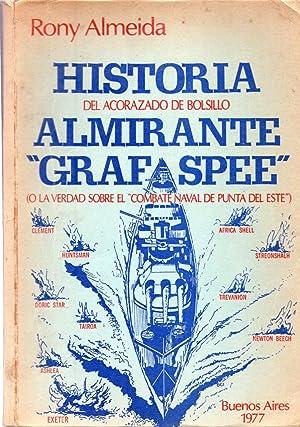 HISTORIA DEL ACORAZADO DE BOLSILLO ALMIRANTE GRAF: Almeida, Rony