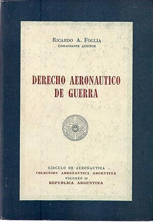 DERECHO AERONAUTICO DE GUERRA: Foglia, Ricardo A.