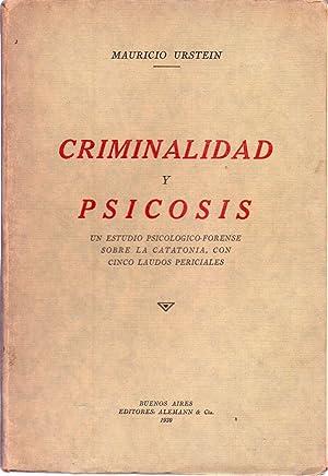 CRIMINALIDAD Y PSICOSIS. Un estudio psicológico forense sobre la catatonía, con cinco...
