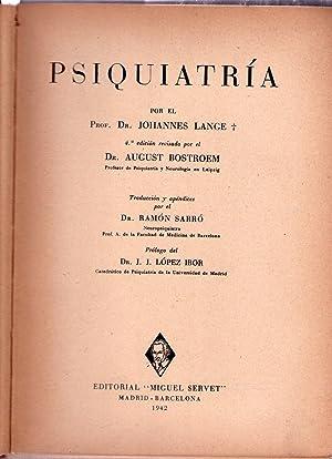 PSIQUIATRIA. 4ta. edición revisada por August Bostroem. Traducción y apéndices...