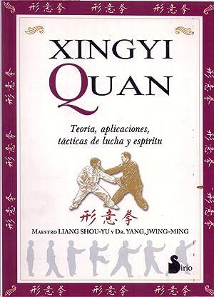 XINGYI QUAN. Teoría, aplicaciones, tácticas de lucha: Liang, Shou Yu