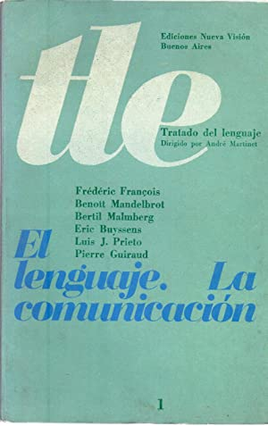EL LENGUAJE. LA COMUNICACION: François, Frederic - Mandelbrot, Benoit - Malmberg, Bertil - Buyssens...