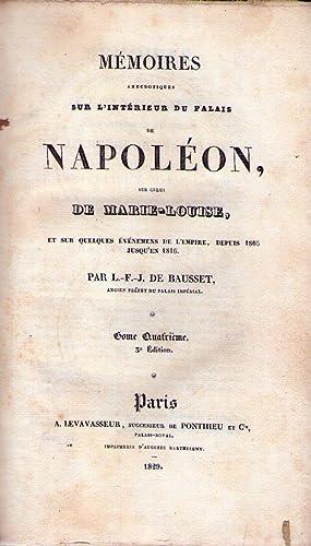 MEMOIRES ANECDOTIQUES SUR L'INTERIEUR DU PALAIS DE NAPOLEON. Sur celui de Marie Louise, et sur...
