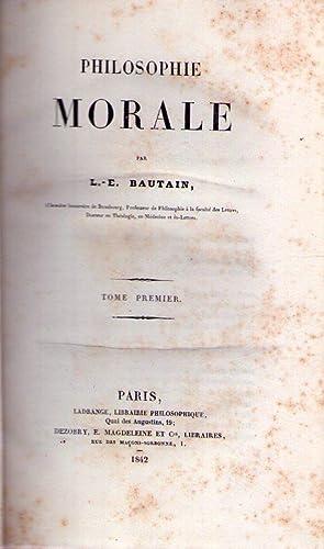 PHILOSOPHIE MORALE. (2 vols.): Bautain, L. E.