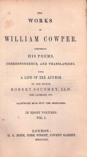 THE WORKS OF WILLIAM COWPER. (8 vols.) Comprising his poems, correspondence, and translations. With...