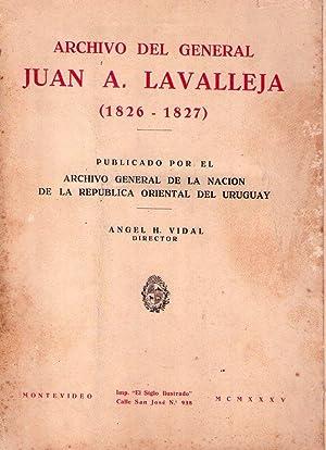 ARCHIVO DEL GENERAL JUAN A. LAVALLEJA 1826: Vidal, Angel H.