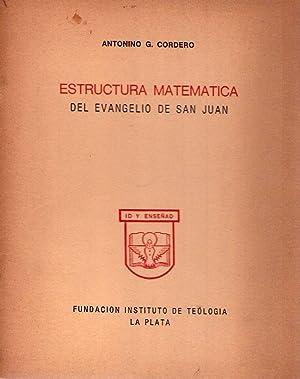 ESTRUCTURA MATEMATICA DEL EVANGELIO DE SAN JUAN: Cordero, Antonino G.