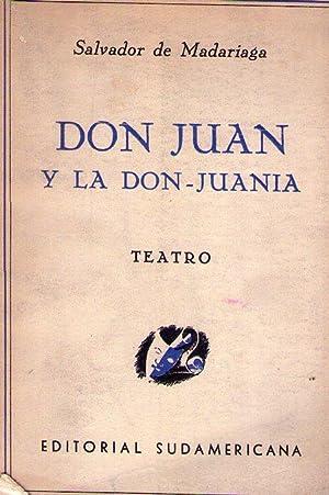 DON JUAN Y LA DON JUANIA. (Teatro): Madariaga, Salvador de