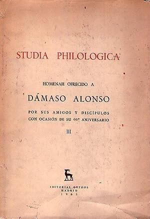 STUDIA PHILOLOGICA. (3 tomos). Homenaje ofrecido a Dámaso Alonso por sus amigos y disc&...