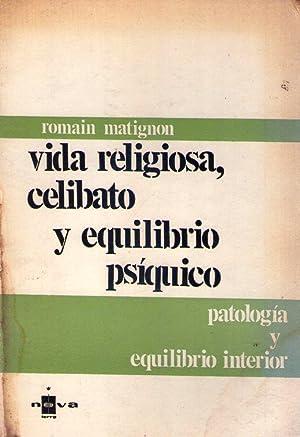 VIDA RELIGIOSA, CELIBATO Y EQUILIBRIO PSIQUICO. Versión castellana de P. Bassas. (Patolog&...