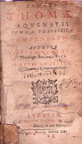 SANCTI THOAE AQUINATIS. SUMMÆ THELOGICAE COMPENDIUM. Authore P. Petro Alagona. Cum gemino ...