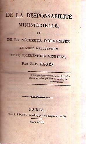 DE LA RESPONSABILITE MINISTERIELLE, ET DE LA NECESSITE D'ORGANISER LE MODE D'ACUSSATION ...
