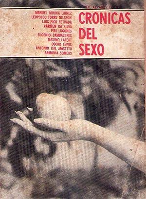 CRONICAS DEL SEXO: Cambaceres, Eugenio - Mujica Lainez, Manuel - Lugones, Piri - Pico Estrada, Luis...