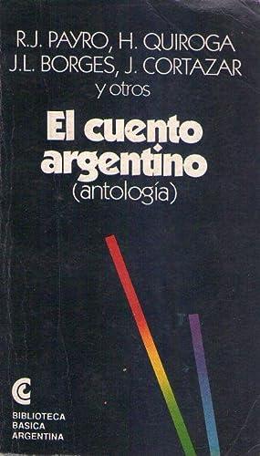 EL CUENTO ARGENTINO. Antología. Antología y prólogo por la profesora Beatriz ...