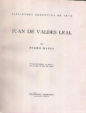 JUAN DE VALDES LEAL. 44 reproducciones en negro y una en color, de obras del artista: Massa, Pedro