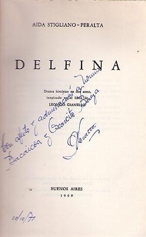 DELFINA. Drama histórico en dos actos, inspirado: Stigliano Peralta, Aida