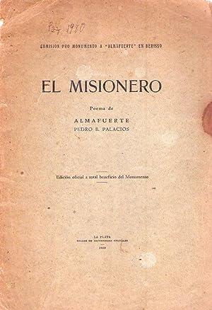 EL MISIONERO. Poema de Almafuerte, Pedro B. Palacios. Edición oficial a total beneficio del ...