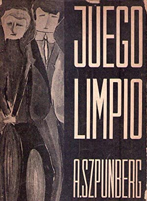 JUEGO LIMPIO: Szpunberg, Alberto