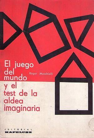 EL JUEGO DEL MUNDO Y EL TEST DE LA ALDEA IMAGINARIA. Los mecanismos de la expresión en las t...