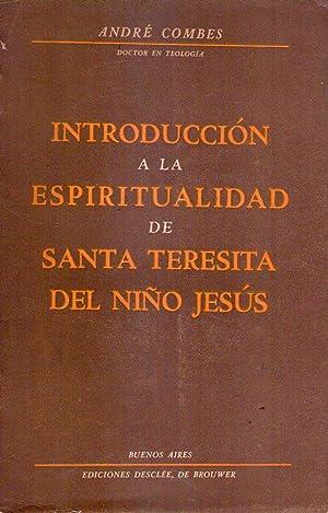 INTRODUCCION A LA ESPIRITUALIDAD DE SANTA TERESITA DEL NIÑO JESUS. Prefacio de Roger ...