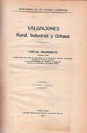 VALUACIONES. Rural, industrial y urbana. Aplicaciones de las Ciencias Económicas: Argañaraz,...