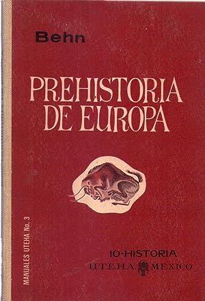 PREHISTORIA DE EUROPA. Traducción al español por Félix Blanco: Behn, Friedrich