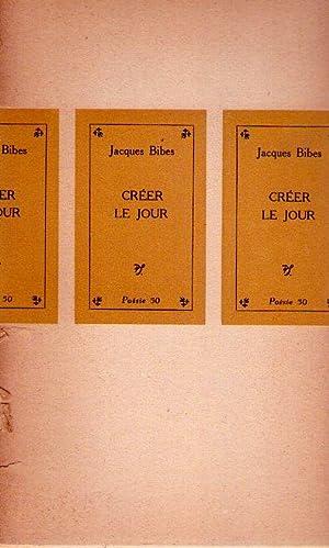 CREER LE JOUR: Bibes, Jacques