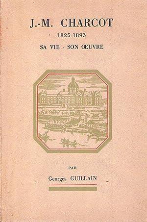 J. M. CHARCOT. 1825 - 1893. Sa: Guillain, Georges