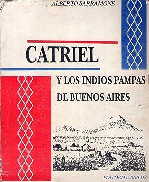 CATRIEL Y LOS INDIOS PAMPAS DE BUENOS: Sarramone, Alberto